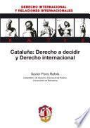 Libro de Cataluña: Derecho A Decidir Y Derecho Internacional.