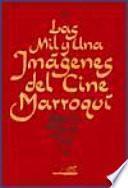 Libro de Las Mil Y Una Imágenes Del Cine Marroquí