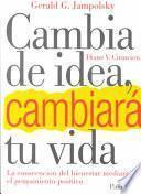 Libro de Cambia De Idea, Cambiará Tu Vida
