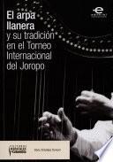 Libro de El Arpa Llanera Y Su Tradición En El Torneo Internacional Del Joropo