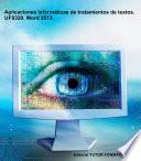 Libro de Aplicaciones Informáticas De Tratamiento De Textos. Uf0320. Word 2013