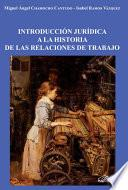 Libro de Introducción Jurídica A La Historia De Las Relaciones De Trabajo