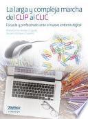 Libro de La Larga Y Compleja Marcha Del Clip Al Clic