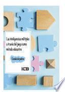 Libro de Las Inteligencias Múltiples A Través Del Juego Como Método Educativo