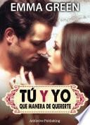 Libro de Tú Y Yo, Que Manera De Quererte   Volumen 2