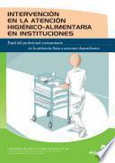 Libro de Intervención En La Atención Higiénico Alimentaria En Instituciones
