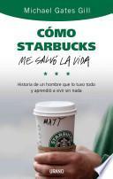 Libro de Cómo Starbucks Me Salvó La Vida