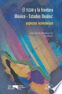 Libro de El Tlcan Y La Frontera México   Estados Unidos