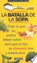 Libro de La Batalla De La Sopa/the Battle Of The Soup