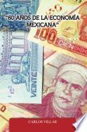 """Libro de """"60 AÑos De La EconomÍa Mexicana"""""""