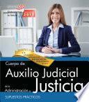Libro de Cuerpo Auxilio Judicial Administración De Justicia. Supuestos Prácticos