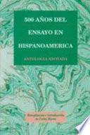 Libro de 500 Años Del Ensayo En Hispanoamérica