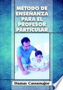 Libro de Método De Enseñanza Para El Profesor Particular