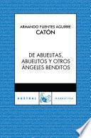 Libro de De Abuelitas, Abuelitos Y Otros ángeles Benditos
