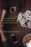 Libro de Retrouvailles: La Fragilidad De Los Reencuentros