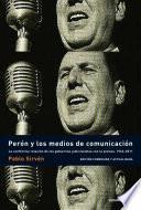 Libro de Perón Y Los Medios De Comunicación