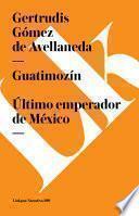Libro de Guatimozín. Último Emperador De México