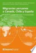 Libro de Migrantes Peruanos A Canadá, Chile Y España. Ciudadanía Y Redes Familiares Transnacionales