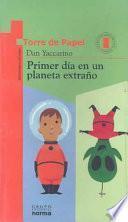Libro de Primer Día En Un Planeta Extraño