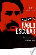Libro de Matar A Pablo Escobar