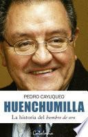 Libro de Huenchumilla. La Historia Del Hombre De Oro