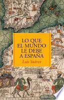 Libro de Lo Que El Mundo Le Debe A España