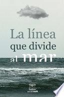 Libro de La Lnea Que Divide Al Mar