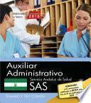 Libro de Auxiliar Administrativo. Servicio Andaluz De Salud (sas). Temario Y Test Común