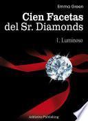 Libro de Cien Facetas Del Sr. Diamonds   Vol. 1: Luminoso