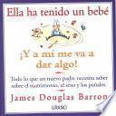 Libro de Ella Ha Tenido Un Bebé   Y A Mí Me Va A Dar Algo