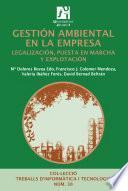 Libro de Gestión Ambiental En La Empresa. Legalización, Puesta En Marcha Y Explotación