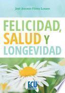 Libro de Felicidad, Salud Y Longevidad