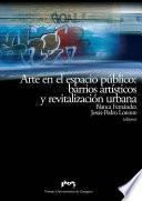 Libro de Arte En El Espacio Público: Barrios Artísticos Y Revitalización Urbana