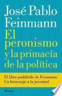 Libro de El Peronismo Y La Primacía De La Política