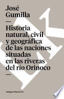 Libro de Historia Natural, Civil Y Geográfica De Las Naciones Situadas En Las Riveras Del Río Orinoco