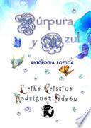 Libro de Púrpura Y Azul Antología Poética