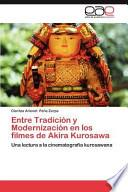 Libro de Entre Tradición Y Modernización En Los Filmes De Akira Kurosawa