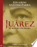 Libro de Juárez, El Rostro De Piedra