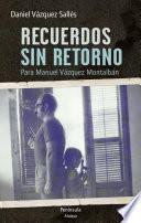 Libro de Recuerdos Sin Retorno. Para Manuel Vázquez Montalbán