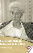 Libro de Encarnita Ortega: Hablando De Tú A Dios