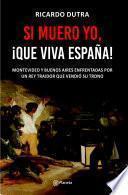 Libro de Si Muero Yo, ¡que Viva España!
