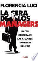 Libro de La Era De Los Managers. Hacer Carrera En Las Grandes Empresas