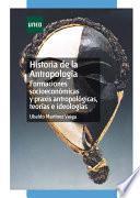 Libro de Historia De La Antropología. Formaciones Socioeconómicas Y Praxis Antropológicas, Teorías E Ideologías
