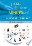 Libro de ¿tienes Un Minuto Al DÍa Para Mejorar Tu Salud?