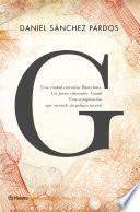 Libro de G (la Novela De Gaudí)