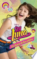 Libro de Soy Luna 4   En Busca De Los Sueños