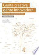 Libro de Gente Creativa, Gente Innovadora. Arte, Trabajo En Grupo E Innovación