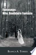 Libro de Fantasmas: Mito, Realidad O Fantasía