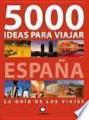 Libro de 5000 Ideas Para Viajar Por España