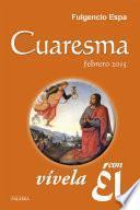 Libro de Cuaresma 2015, Vívela Con Él